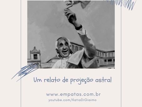 Um relato de projeção astral – Katia Di Giaimo
