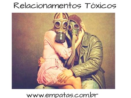Empatas – Relacionamentos Tóxicos