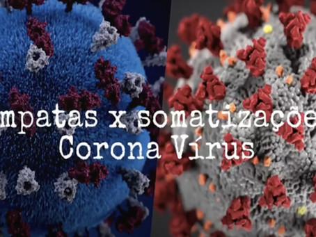 Empatas – Somatizações e o Corona Vírus