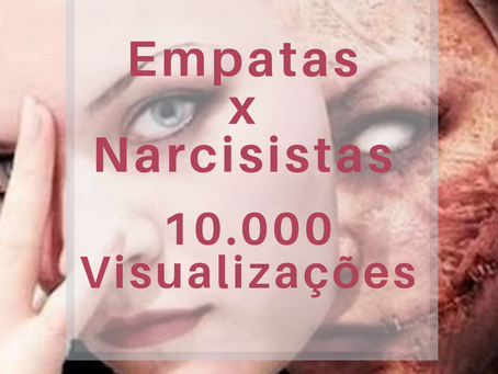 Empatas x Narcisistas 10.000 visualizações
