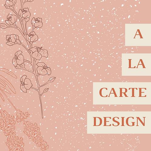 A La Carte Design Projects