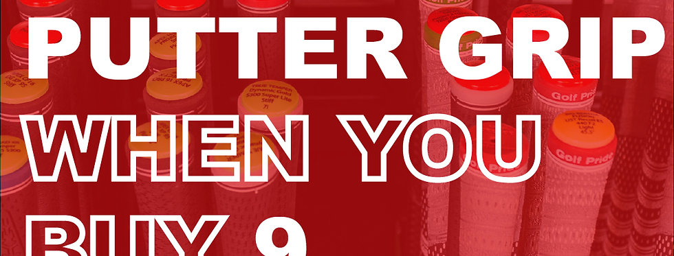 1 Free Putter Grip When You Buy 9