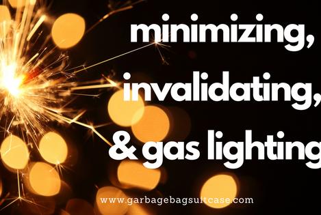 Burning Coals of Emotional Abuse: Minimizing, Invalidating & Gas Lighting