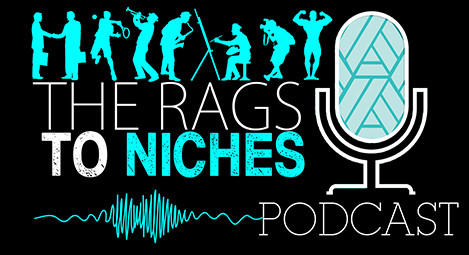 The Rags to Niches Podcast
