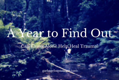 Can Living Alone Heal Trauma? A Year to Find out