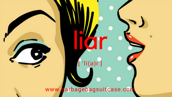 LIAR, LIAR - Looking Beyond the Lie | Garbage Bag Suitcase: A Memoir