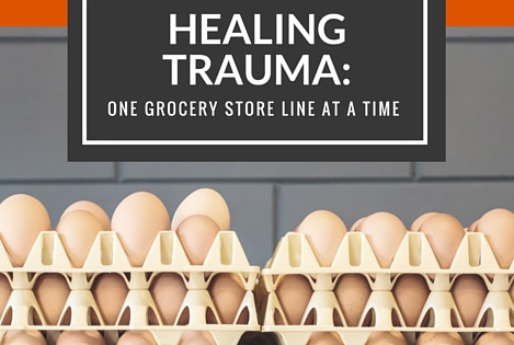 Healing Trauma: One Grocery Store Line at a Time