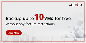 Vembu BDR Suite – Free Edition is now out with Full-Feature backup support for up to 10 VMs