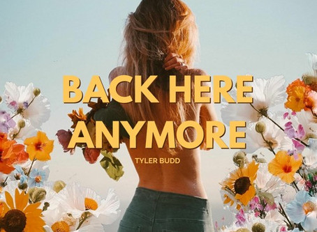 """Back Here Anymore"" - Tyler Budd 