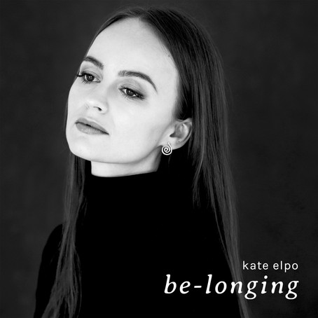 """""""be-longing"""" - kate elpo  