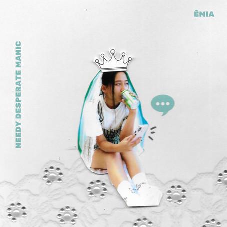 """Needy Desperate Manic"" - EMIA | Review"