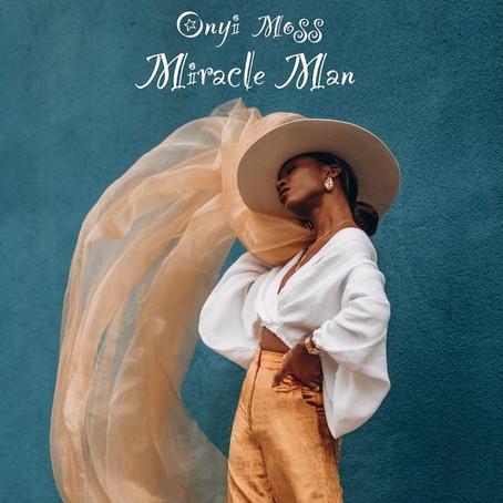 """Miracle Man"" - Onyi Moss  Review"
