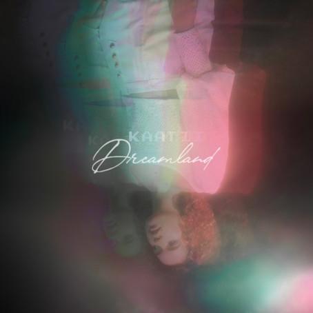 """Dreamland"" - Kaatii | Review"