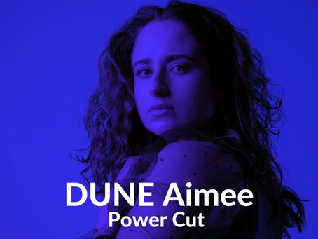 """Power Cut"" - DUNE Aimee 