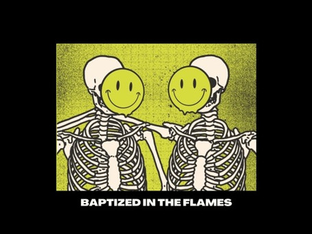 """""""Baptized In The Flames"""" - Le Saiint 