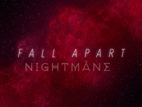 """FALL APART"" – NIGHTMÅNE 