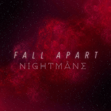 """""""FALL APART"""" – NIGHTMÅNE 
