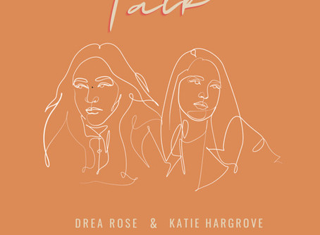 """Talk"" - Drea Rose x Katie Hargrove | Review"