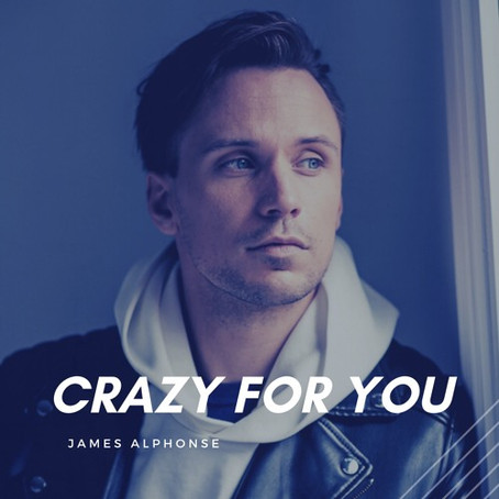 """Crazy For You"" - James Alphonse 