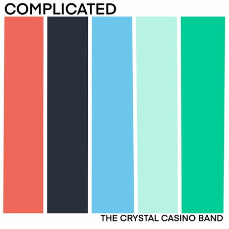 """""""Complicated"""" - The Crystal Casino Band 