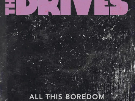 """""""All This Boredom"""" - The Drives   Review"""