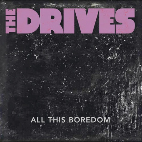 """All This Boredom"" - The Drives 