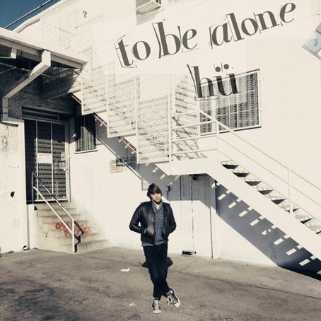 """""""to be alone"""" – hü 