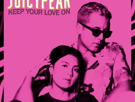 """Keep Your Love On"" - JUICYPEAR 