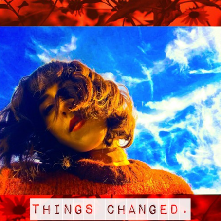 """Things Changed"" - The Sunshine State 