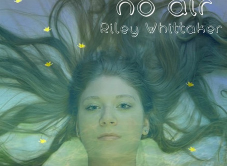"""""""No Air"""" - Riley Whittaker 