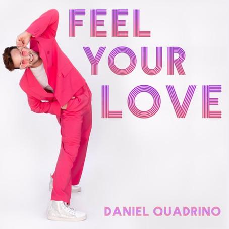 """Feel Your Love"" - Daniel Quadrino   Review"