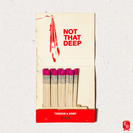 """""""Not That Deep"""" - Tedious & Brief   Review"""