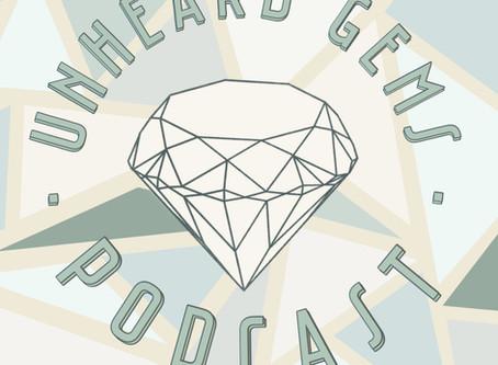 Unheard Gems Podcast: Introductions   Summary