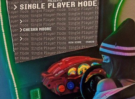 """Single Player Mode"" - Cheska Moore 