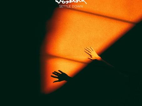 """Settle Down"" – Woodlock | Review"