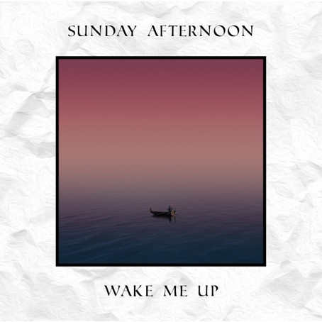 """""""Wake Me Up"""" - Sunday Afternoon  Review"""