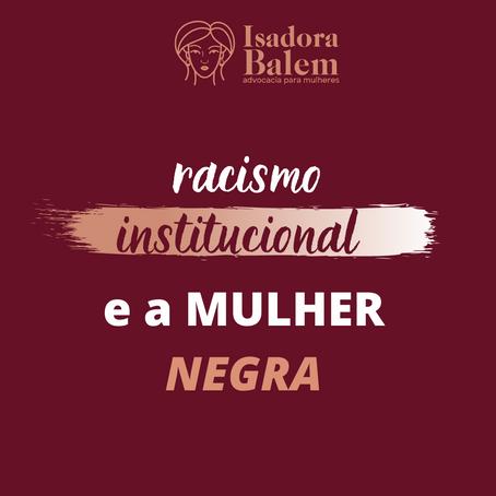 RACISMO INSTITUCIONAL E A MULHER NEGRA
