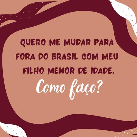 Como faço para morar fora do Brasil com meu filho?