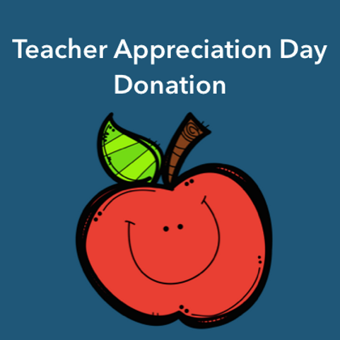 Teacher Appreciation Day Donation
