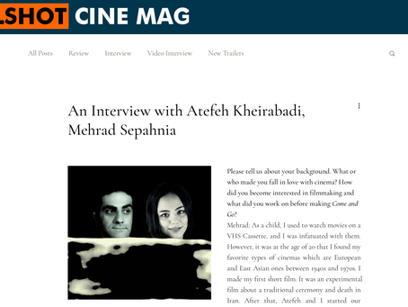 """An Interview with FULLSHOT Cine Mag about the short film """"Come and Go"""""""