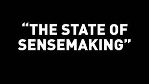 """The State of Sensemaking"""