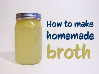 How to Make Homemade Broth
