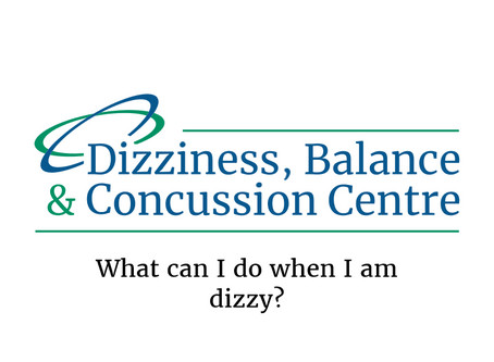 What can I do when I am dizzy?