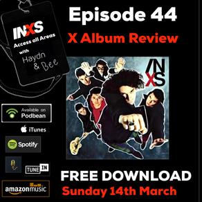 Episode #44 The X Album Review