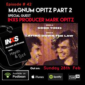 Episode #42 Magnum Optiz, With Special guest Mark optiz