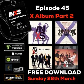 Episode #45 The X Album Part 2