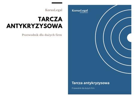 Tarcza Antykryzysowa. Przewodnik dla Dużych Firm (uwzględnia Tarczę 2.0)