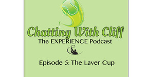 Chatting with Cliff Podcast Preview: The Laver Cup