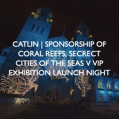 Catlin Sponsorship of Coral Reefs event.