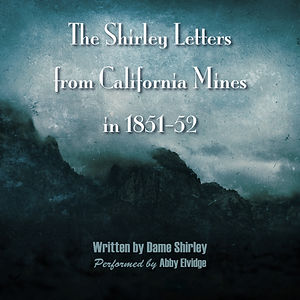 The Shirley Letters from California Mine